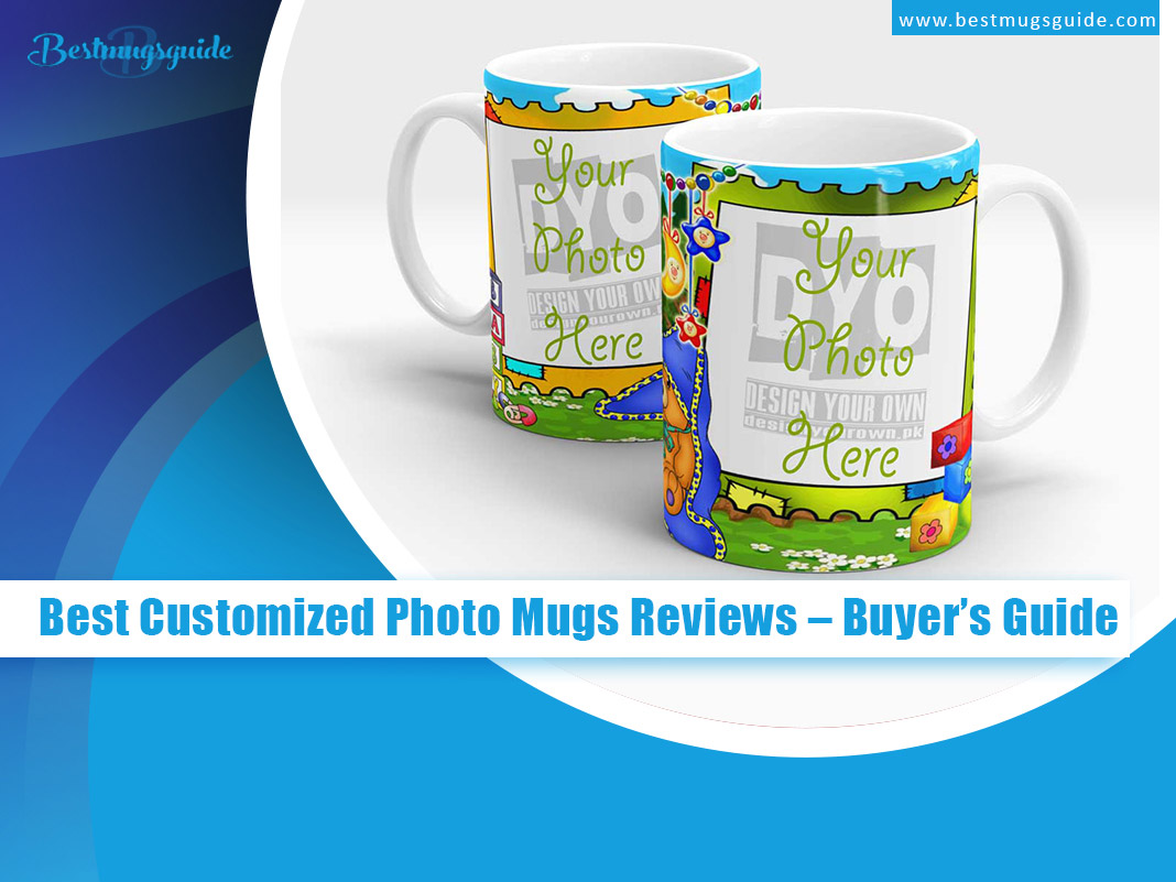 Best-Customized-Photo-Mugs-Reviews--Buyes-Guide