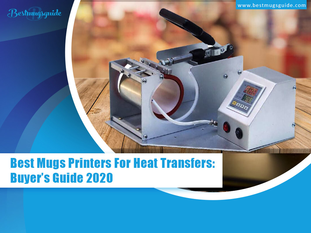 Best-Mugs-Printers-For-Heat-Transfers-Buyers-Guide-2020