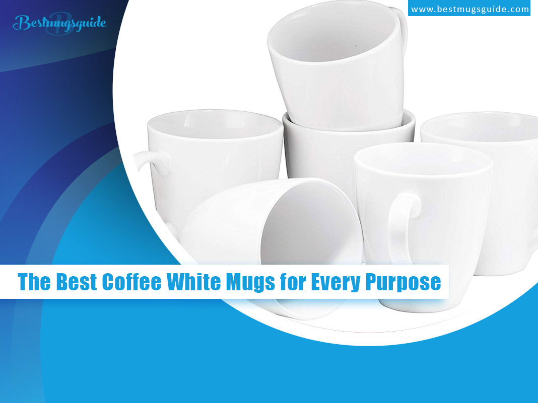 The-Best-Coffee-White-Mugs-for-Every-Purpose