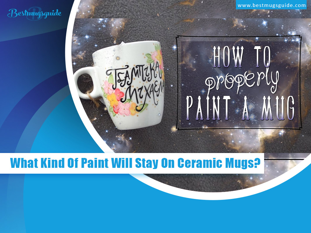 Kind Of Paint Will Stay On Ceramic