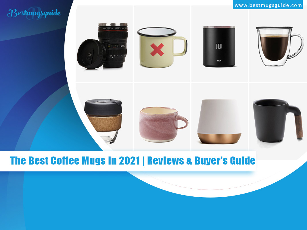 The Best Coffee Mugs In 2020 Reviews & Buyers Guide